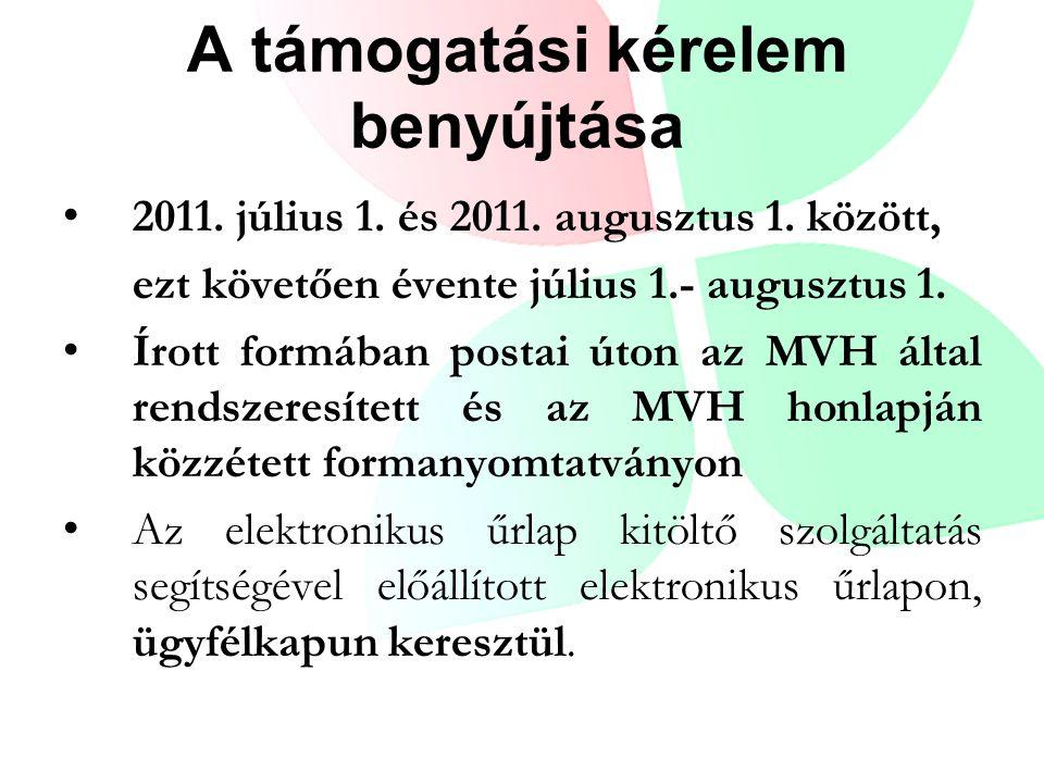 A támogatási kérelem benyújtása 2011. július 1. és 2011. augusztus 1. között, ezt követően évente július 1.- augusztus 1. Írott formában postai úton a
