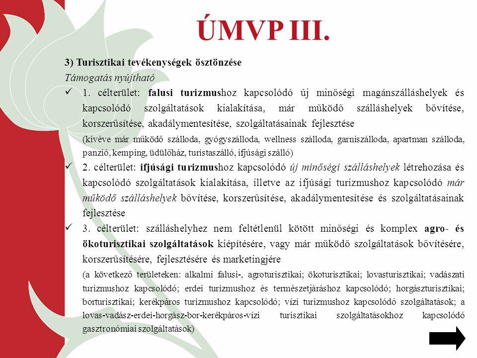 ÚMVP III. 3) Turisztikai tevékenységek ösztönzése Támogatás nyújtható 1.