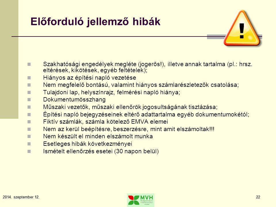 2014. szeptember 12.222014. szeptember 12.22 Előforduló jellemző hibák Szakhatósági engedélyek megléte (jogerős!), illetve annak tartalma (pl.: hrsz.