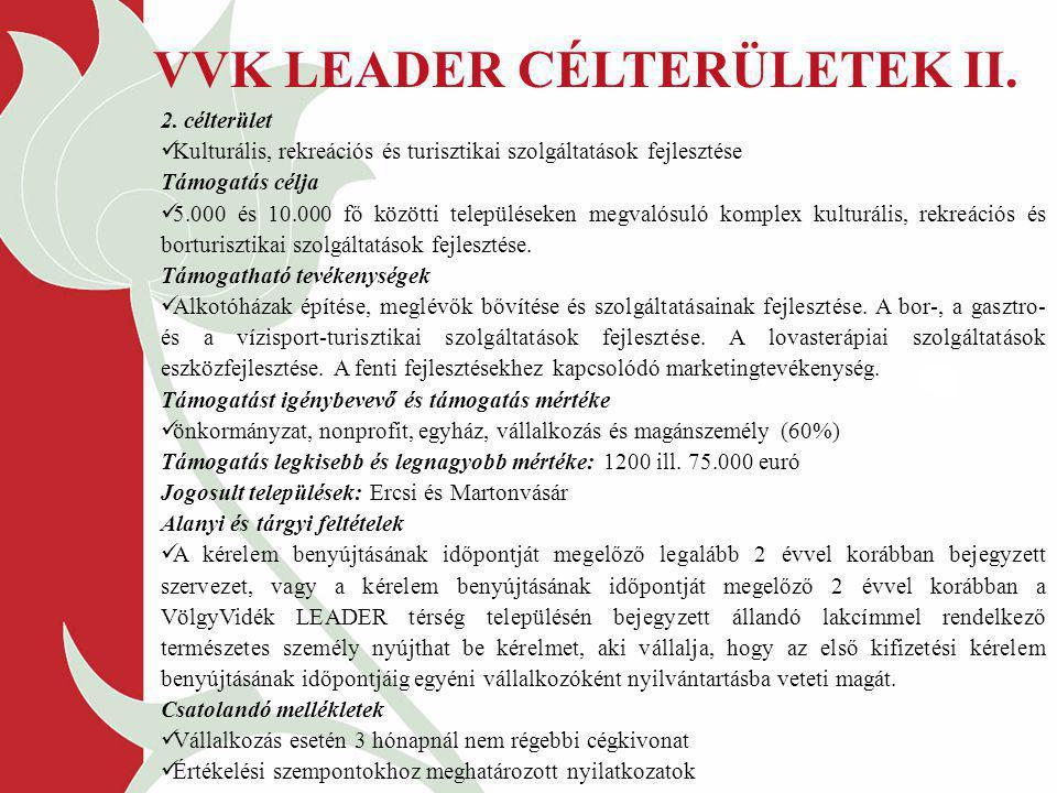 VVK LEADER CÉLTERÜLETEK II. 2. célterület Kulturális, rekreációs és turisztikai szolgáltatások fejlesztése Támogatás célja 5.000 és 10.000 fő közötti