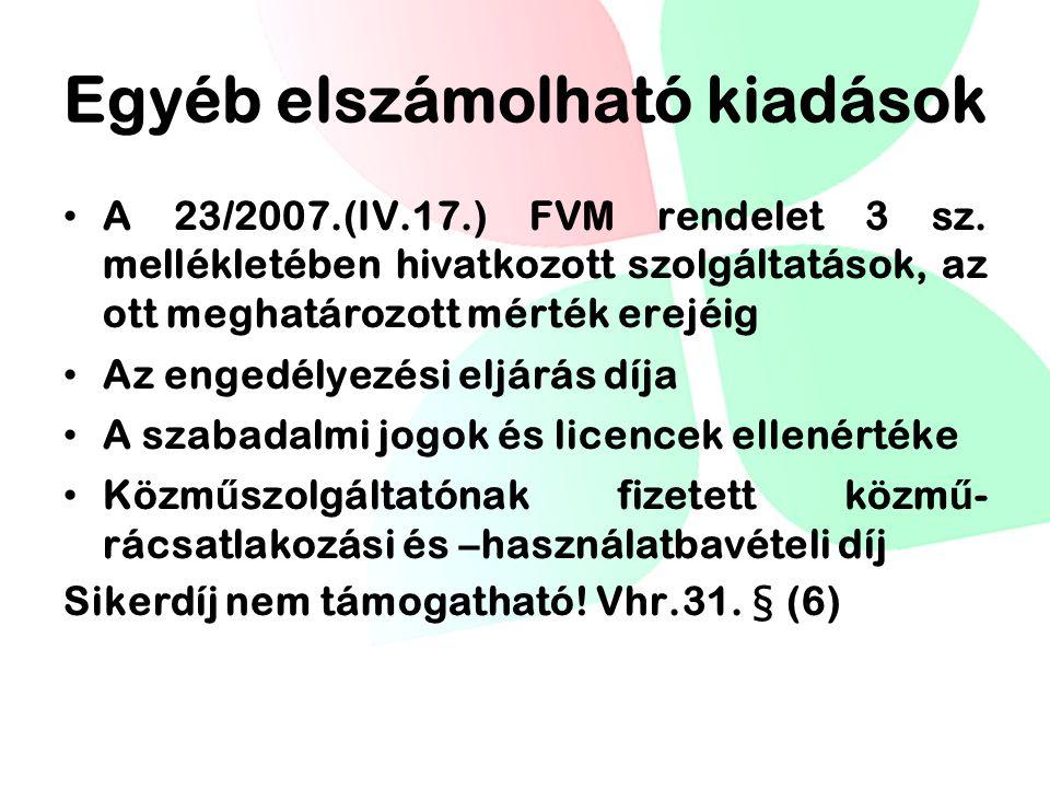 Egyéb elszámolható kiadások A 23/2007.(IV.17.) FVM rendelet 3 sz. mellékletében hivatkozott szolgáltatások, az ott meghatározott mérték erejéig Az eng
