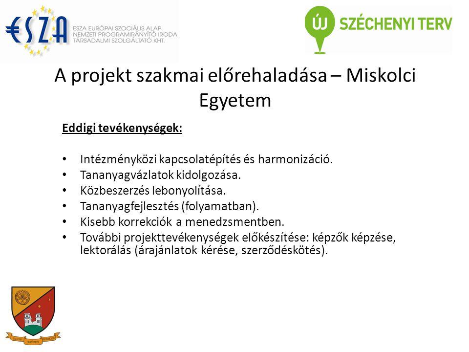A projekt szakmai előrehaladása – Miskolci Egyetem Eddigi tevékenységek: Intézményközi kapcsolatépítés és harmonizáció.