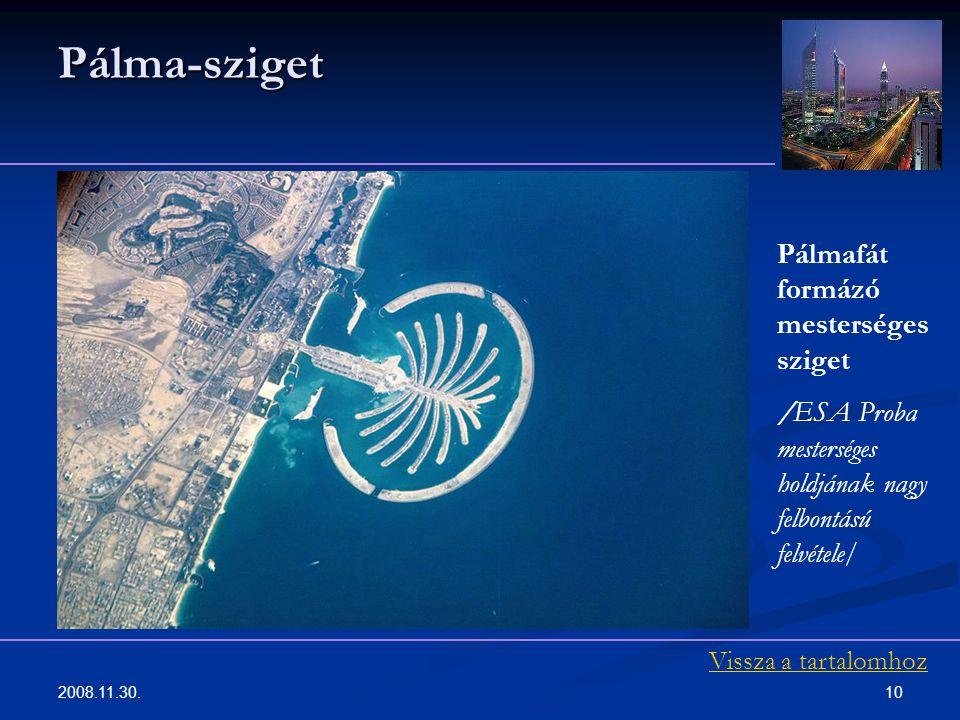 10 Pálma-sziget Pálmafát formázó mesterséges sziget /ESA Proba mesterséges holdjának nagy felbontású felvétele/ Vissza a tartalomhoz