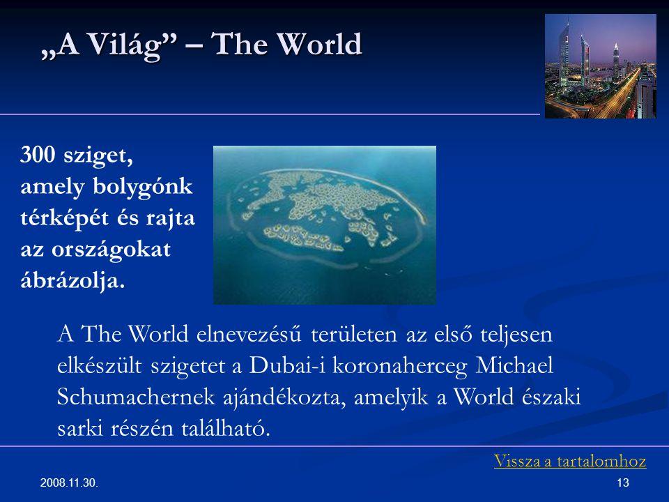 """2008.11.30. 13 """"A Világ"""" – The World 300 sziget, amely bolygónk térképét és rajta az országokat ábrázolja. A The World elnevezésű területen az első te"""