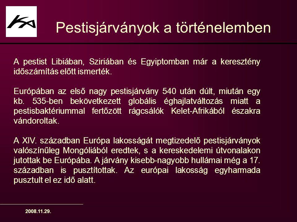 2008.11.29. Pestisjárványok a történelemben A pestist Libiában, Sziriában és Egyiptomban már a keresztény időszámítás előtt ismerték. Európában az els