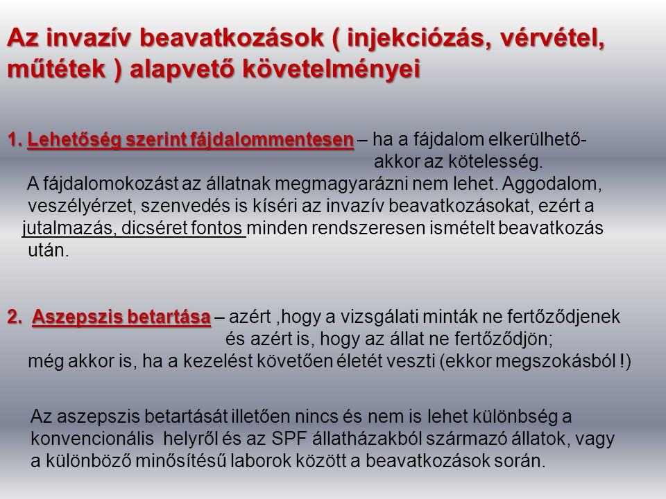 Az invazív beavatkozások ( injekciózás, vérvétel, műtétek ) alapvető követelményei 1. Lehetőség szerint fájdalommentesen 1. Lehetőség szerint fájdalom