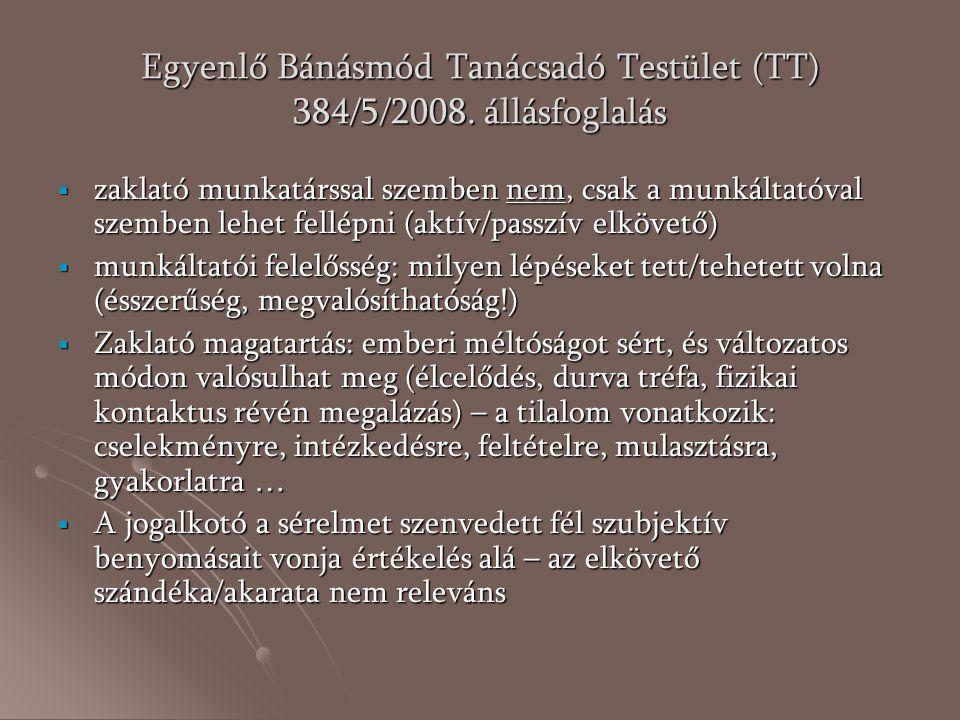 Egyenlő Bánásmód Tanácsadó Testület (TT) 384/5/2008. állásfoglalás  zaklató munkatárssal szemben nem, csak a munkáltatóval szemben lehet fellépni (ak