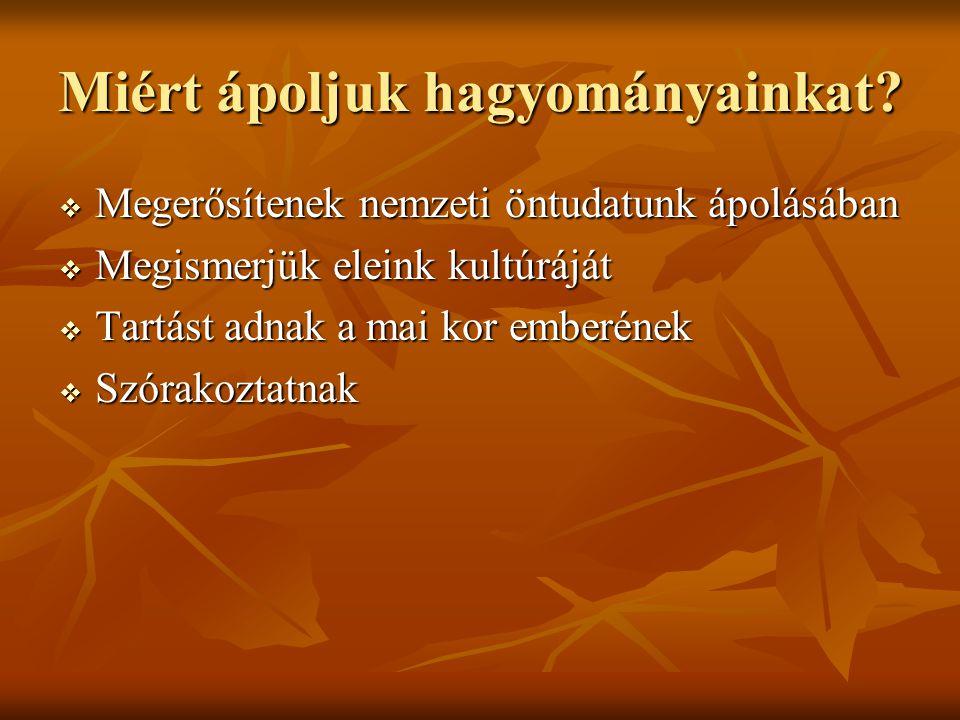 Hagyományaink Készítette: Mgr. Szarka Zsuzsanna