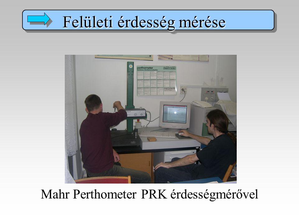 Mahr Perthometer PRK érdességmérővel Felületi érdesség mérése Felületi érdesség mérése
