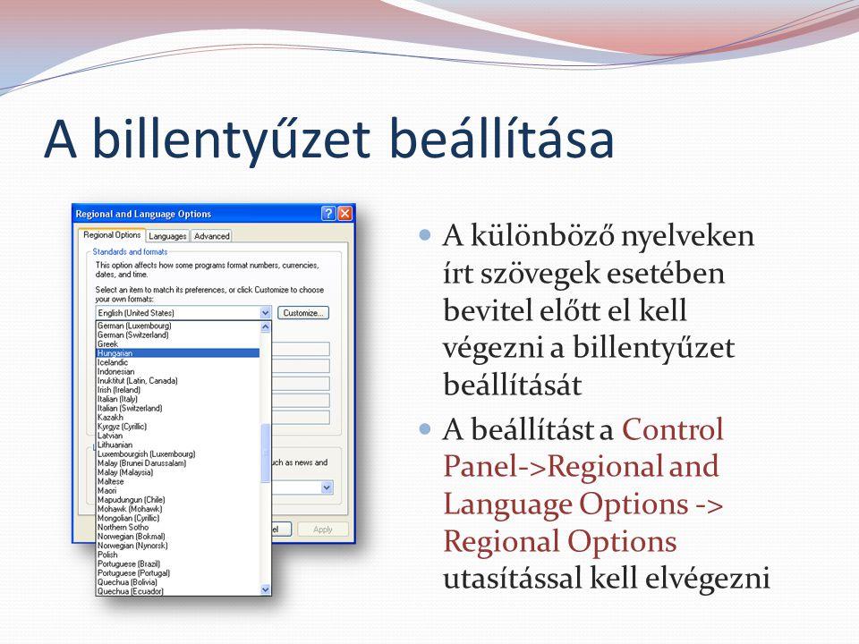 A billentyűzet beállítása A különböző nyelveken írt szövegek esetében bevitel előtt el kell végezni a billentyűzet beállítását A beállítást a Control