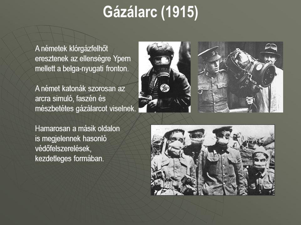 Gázálarc (1915) A németek klórgázfelhőt eresztenek az ellenségre Ypern mellett a belga-nyugati fronton. A német katonák szorosan az arcra simuló, fasz