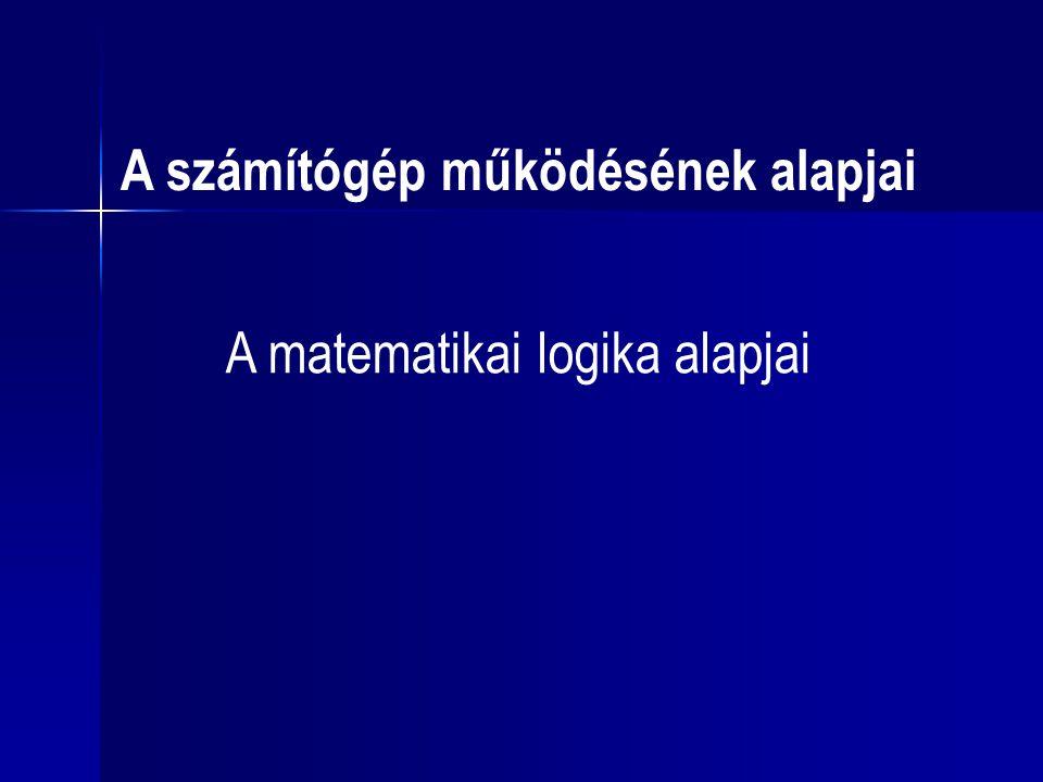 Állítás, logikai ítélet Kijelentő mondat.Logikai értéke van (IGAZ vagy HAMIS).