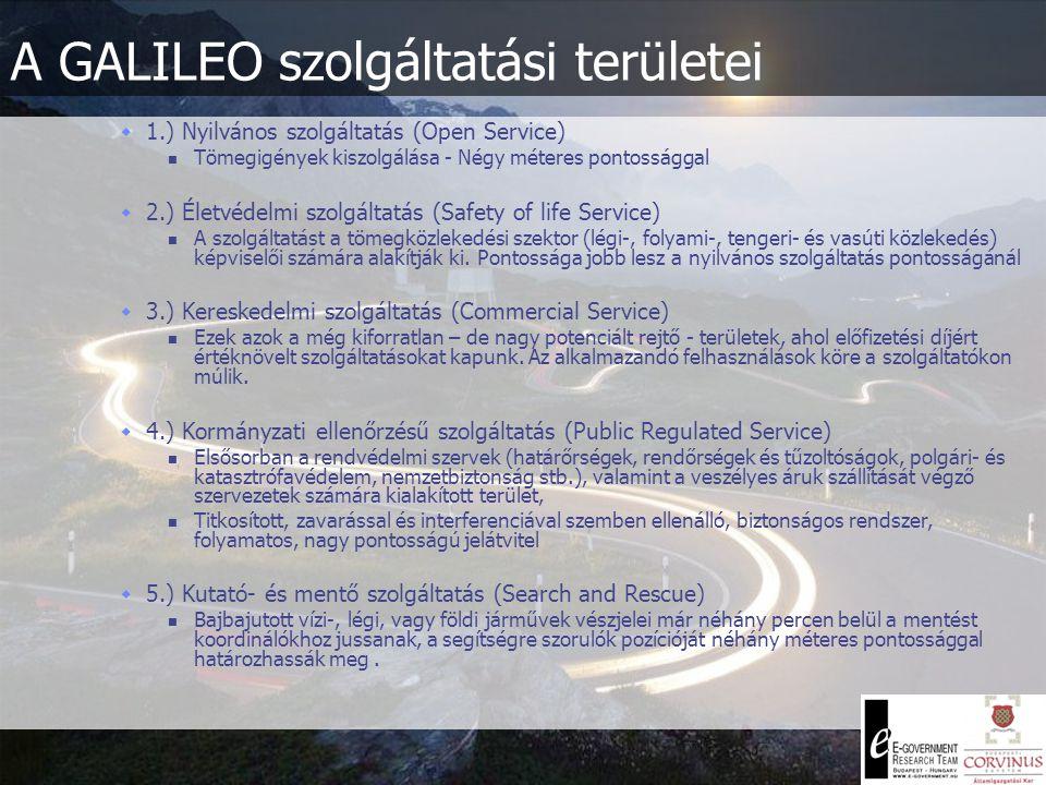 A GALILEO fázisai  3.) kiépítés (deployment) - 2006-2008 Irányító: Galileo Koncesszió (GJUvagyona is erre a konzorciumra száll át).