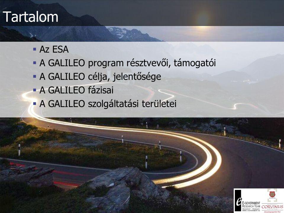 A GALILEO fázisai 1.)definíciós szakasz (definition) – 2000-2002  Meghatározzák a célokat és felhasználási területeket, valamint a szükséges lépéseket.