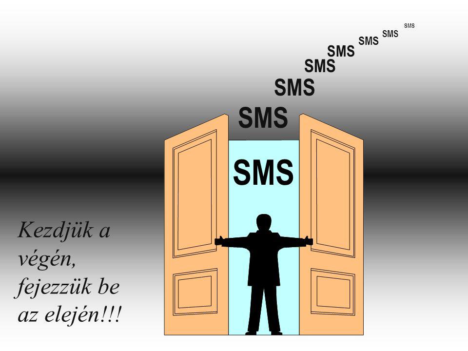 SMS Kezdjük a végén, fejezzük be az elején!!!