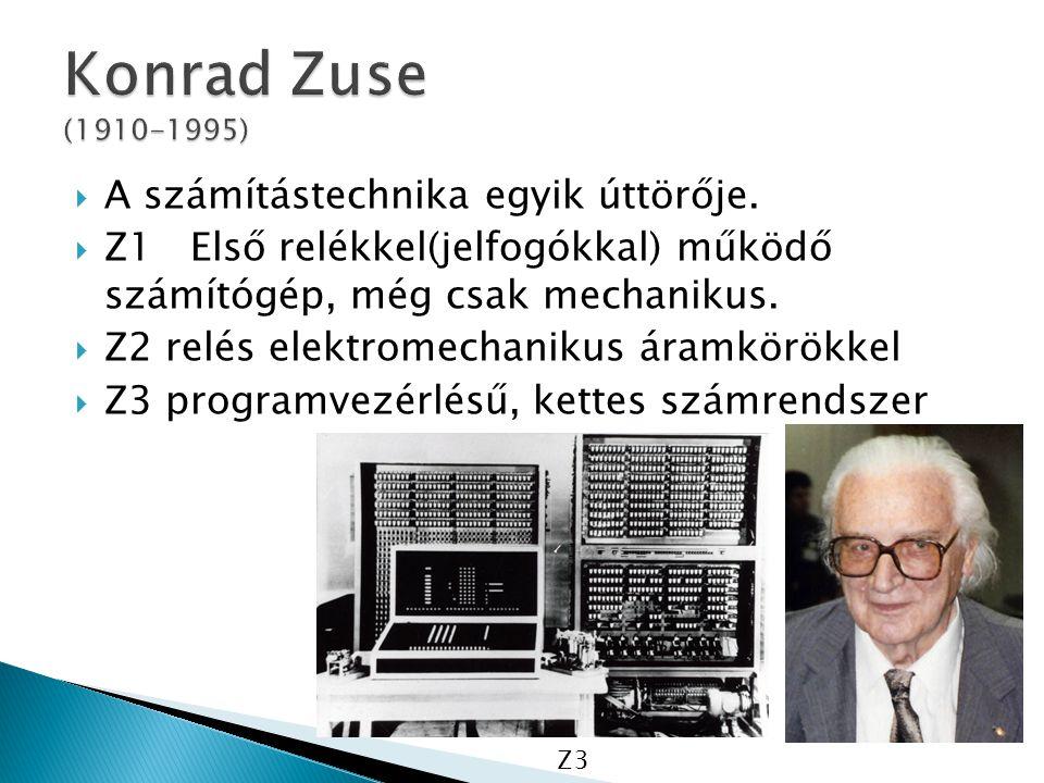  A számítástechnika egyik úttörője.  Z1 Első relékkel(jelfogókkal) működő számítógép, még csak mechanikus.  Z2 relés elektromechanikus áramkörökkel