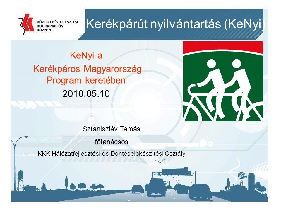 2014. 09. 11.1 Sztaniszláv Tamás főtanácsos KKK Hálózatfejlesztési és Döntéselőkészítési Osztály KeNyi a Kerékpáros Magyarország Program keretében 201