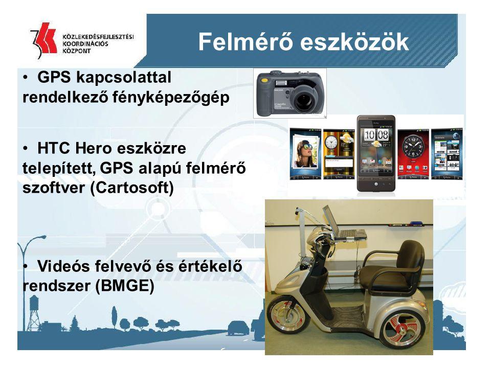 2014. 09. 11.14 Felmérő eszközök GPS kapcsolattal rendelkező fényképezőgép HTC Hero eszközre telepített, GPS alapú felmérő szoftver (Cartosoft) Videós