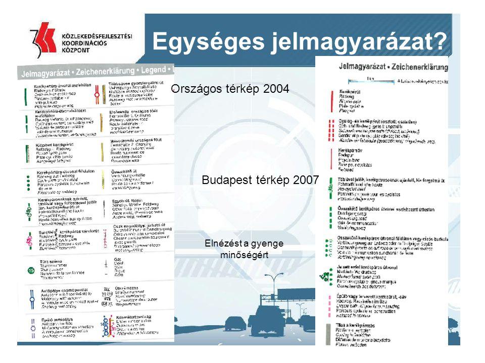 2014. 09. 11.18 Egységes jelmagyarázat? Országos térkép 2004 Budapest térkép 2007 Elnézést a gyenge minőségért