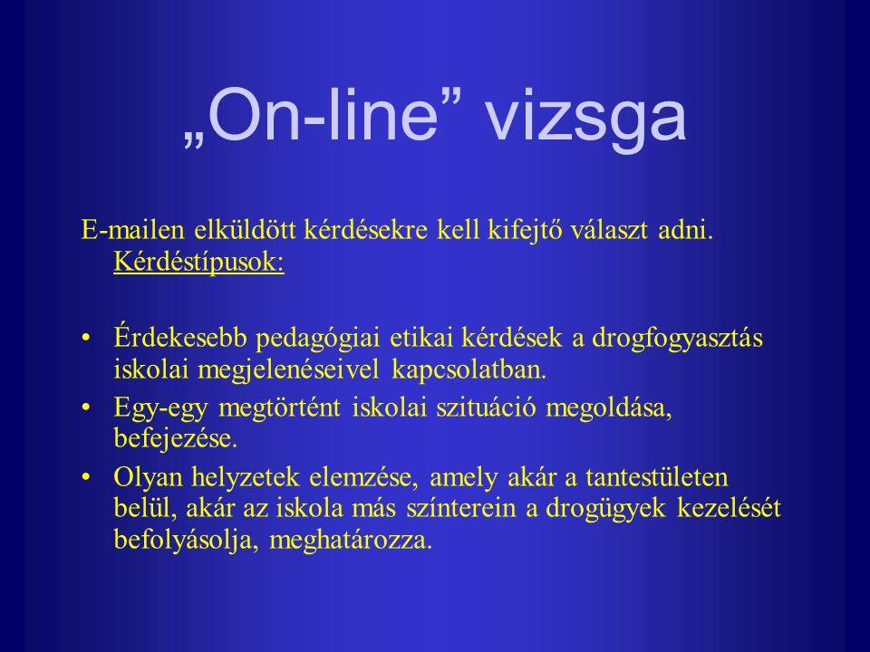 """A számonkérés módja """"ON-LINE VIZSGA ESETÉN Gyakorlatiasság, lehetőségek felvetése, a helyzet elemzése, újszerű alternatíva felvázolása az órán elhangzottak és a jegyzetben leírtak alapján"""