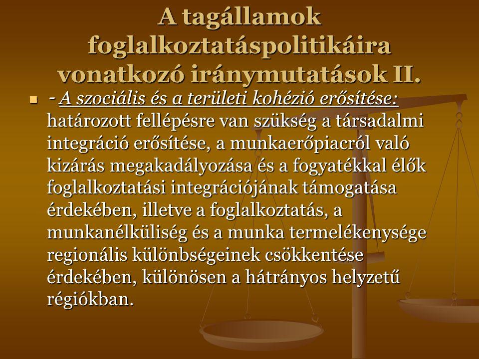 A tagállamok foglalkoztatáspolitikáira vonatkozó iránymutatások II. - A szociális és a területi kohézió erősítése: határozott fellépésre van szükség a