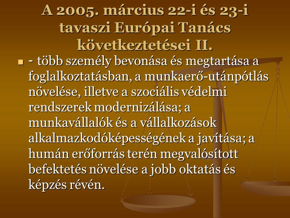 A 2005. március 22-i és 23-i tavaszi Európai Tanács következtetései II. - több személy bevonása és megtartása a foglalkoztatásban, a munkaerő-utánpótl