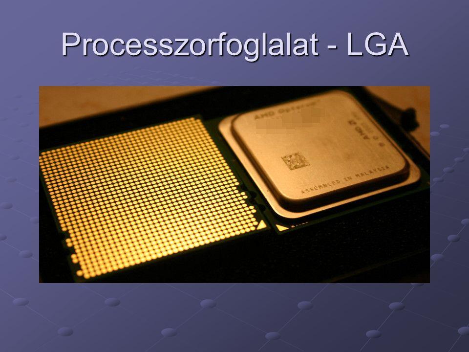 Gyártók IntelAMD Socket 370 Pentium III, Celeron Socket 462 (Socket A) Athlon XP, Duron Socket 478 Pentium 4, Celeron Socket 754 Athlon 64, Sempron LGA 775 (Socket T) P4, Pentium D, Cel., Core 2 Duo Socket 939 A64, Athlon64 X2, Athlon64 FX Socket AM2 A64, A64X2, A64FX, Sempron