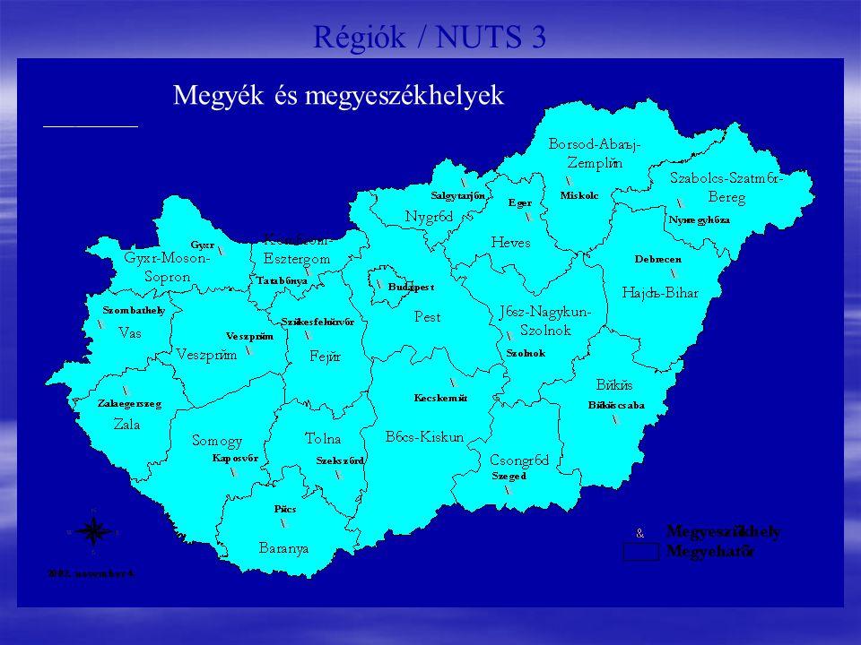 Régiók / NUTS 3 Megyék és megyeszékhelyek