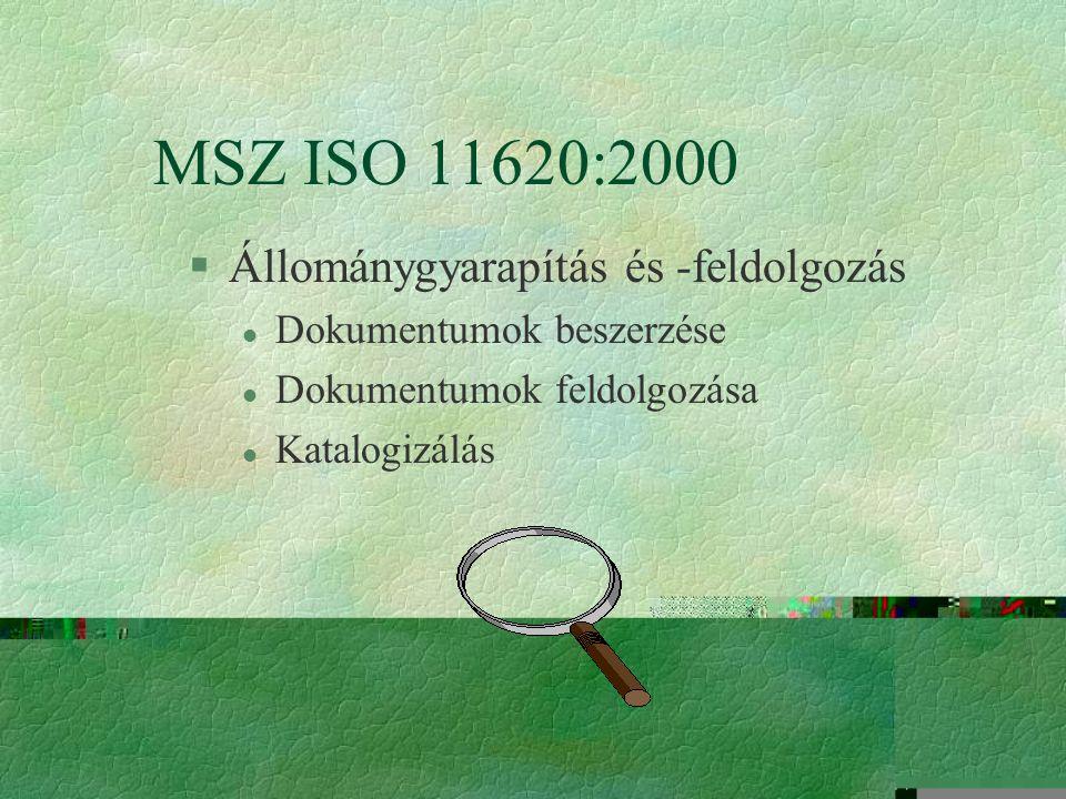 MSZ ISO 11620:2000 §Nyilvános szolgáltatások l Általános l Dokumentumszolgáltatás l Dokumentumok visszakeresése l Dokumentumok kölcsönzése l Dokumentu