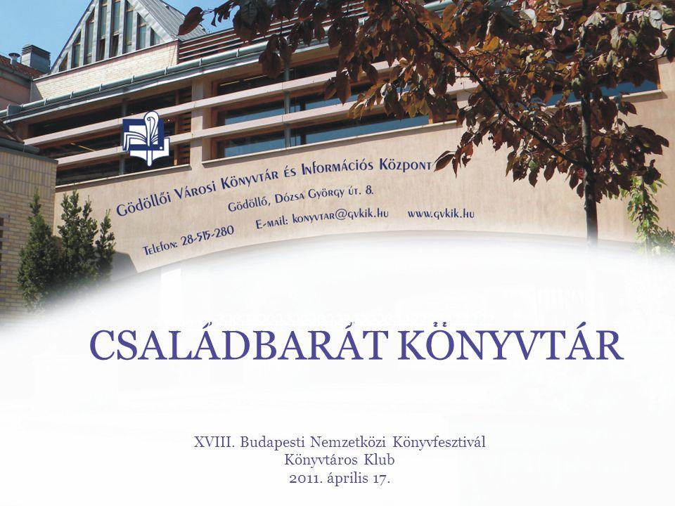 CSALÁDBARÁT KÖNYVTÁR XVIII. Budapesti Nemzetközi Könyvfesztivál Könyvtáros Klub 2011.