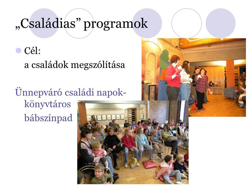 """""""Családias programok Cél: a családok megszólítása Ünnepváró családi napok- könyvtáros bábszínpad"""