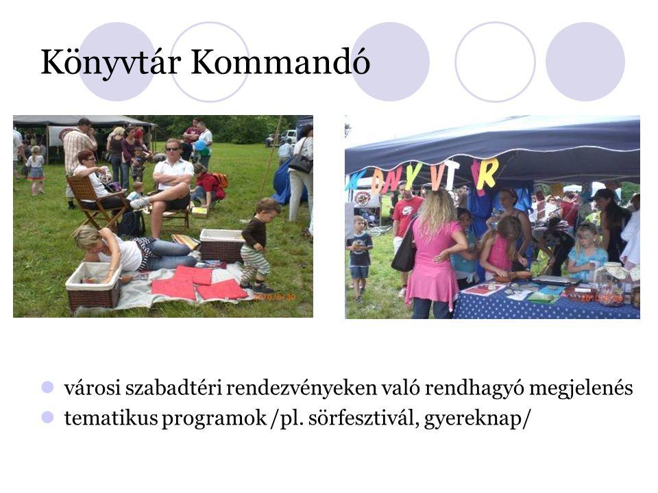 Könyvtár Kommandó városi szabadtéri rendezvényeken való rendhagyó megjelenés tematikus programok /pl.