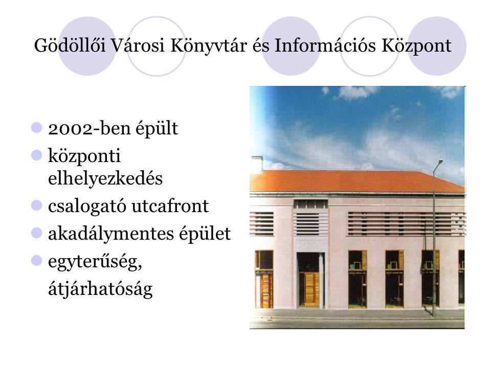 2002-ben épült központi elhelyezkedés csalogató utcafront akadálymentes épület egyterűség, átjárhatóság Gödöllői Városi Könyvtár és Információs Központ