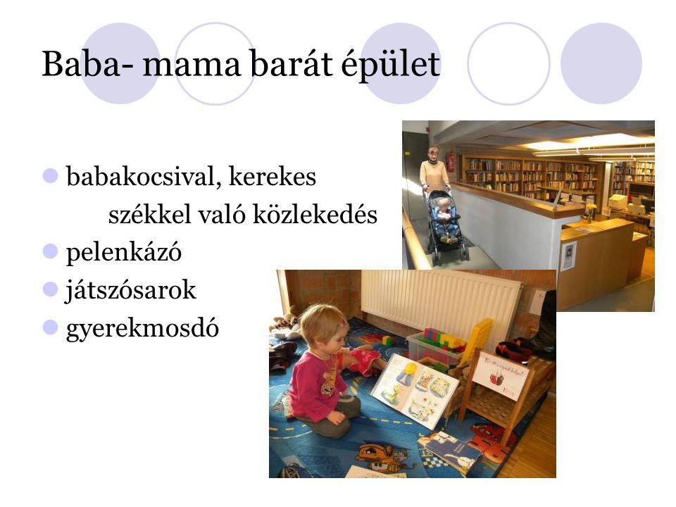 Baba- mama barát épület babakocsival, kerekes székkel való közlekedés pelenkázó játszósarok gyerekmosdó