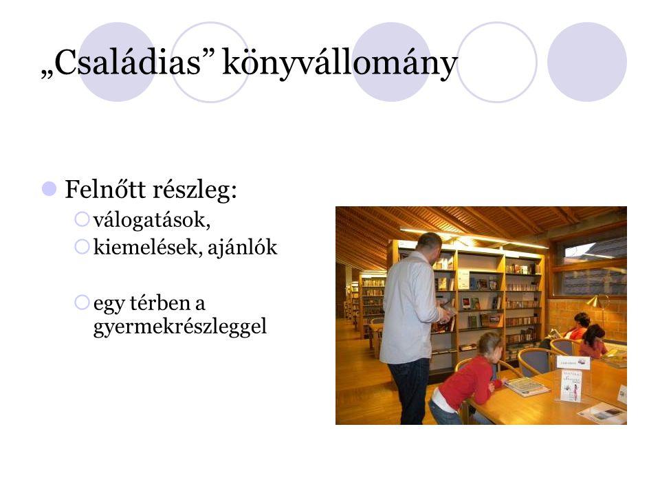 """""""Családias könyvállomány Felnőtt részleg:  válogatások,  kiemelések, ajánlók  egy térben a gyermekrészleggel"""