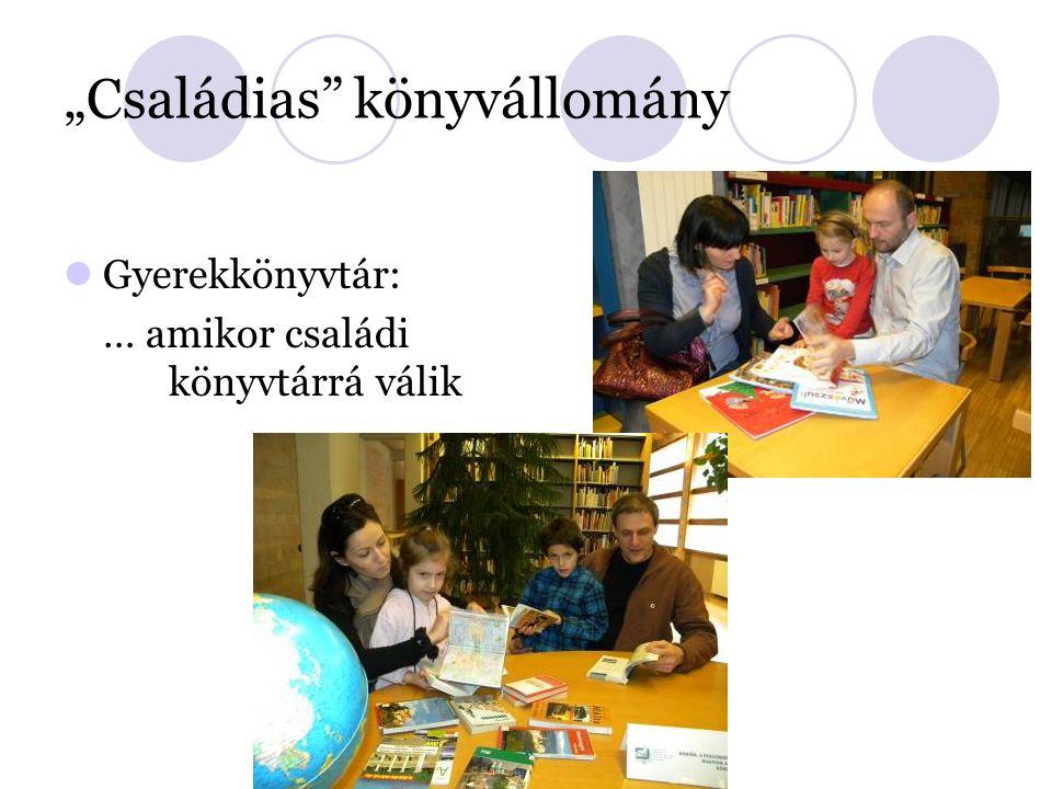 """""""Családias könyvállomány Gyerekkönyvtár: … amikor családi könyvtárrá válik"""