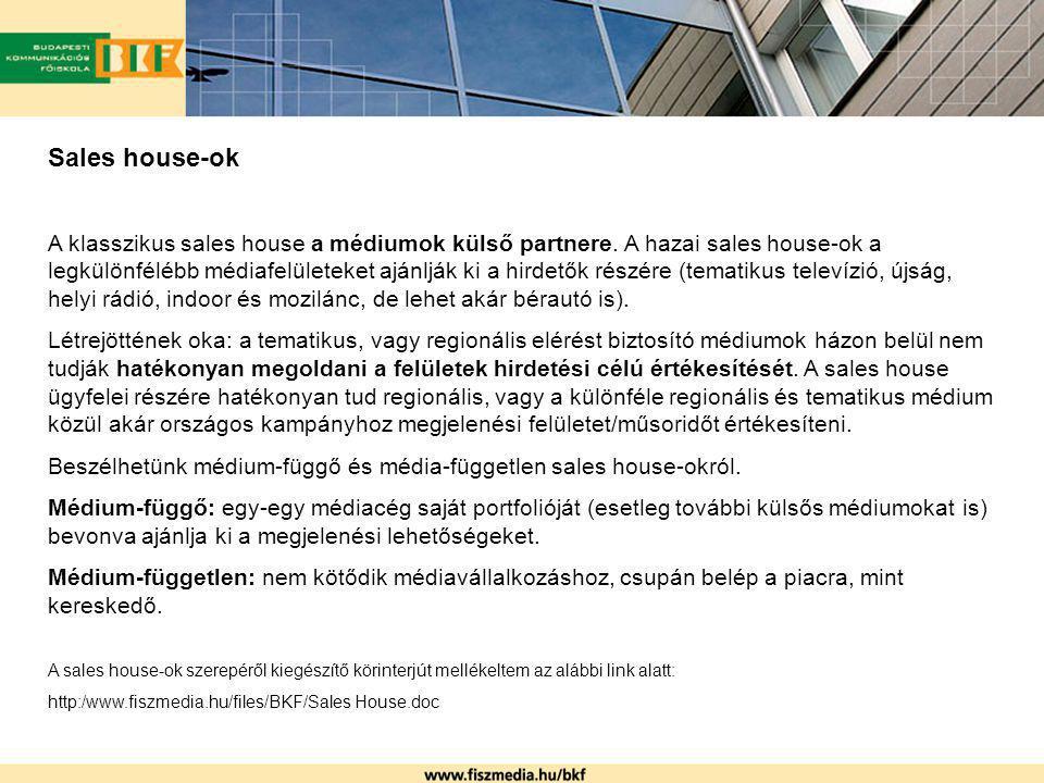 Sales house-ok A klasszikus sales house a médiumok külső partnere. A hazai sales house-ok a legkülönfélébb médiafelületeket ajánlják ki a hirdetők rés