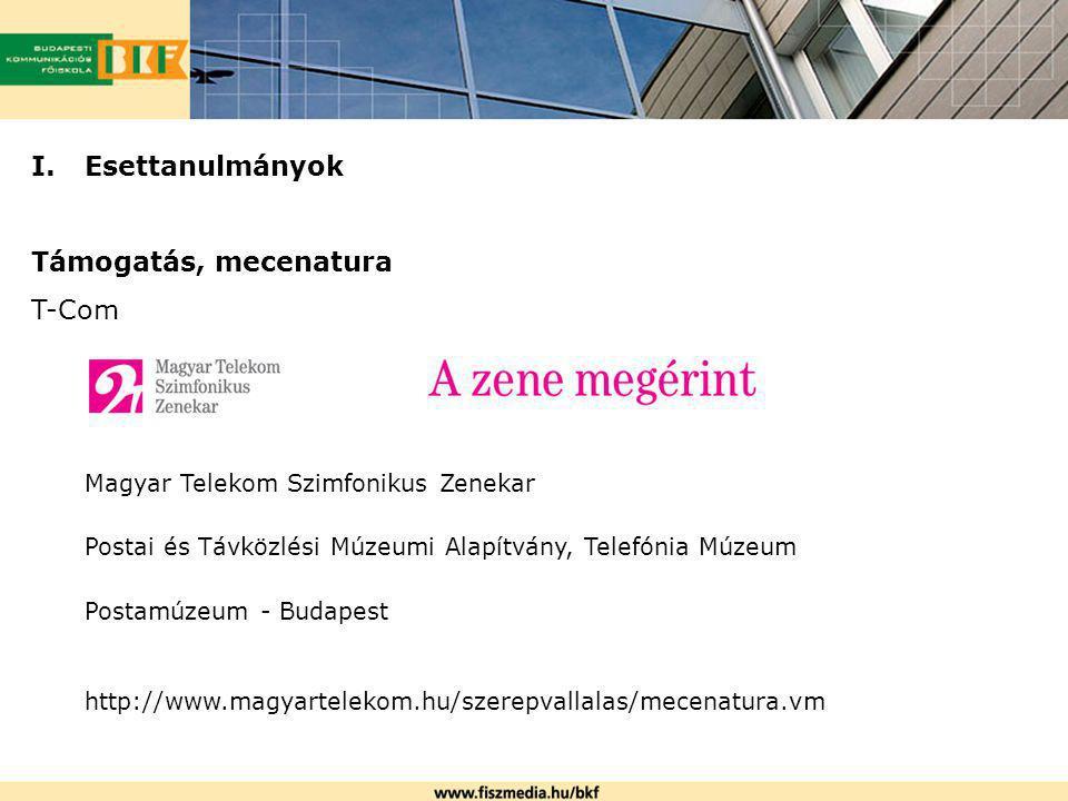I.Esettanulmányok Támogatás, mecenatura T-Com Magyar Telekom Szimfonikus Zenekar Postai és Távközlési Múzeumi Alapítvány, Telefónia Múzeum Postamúzeum