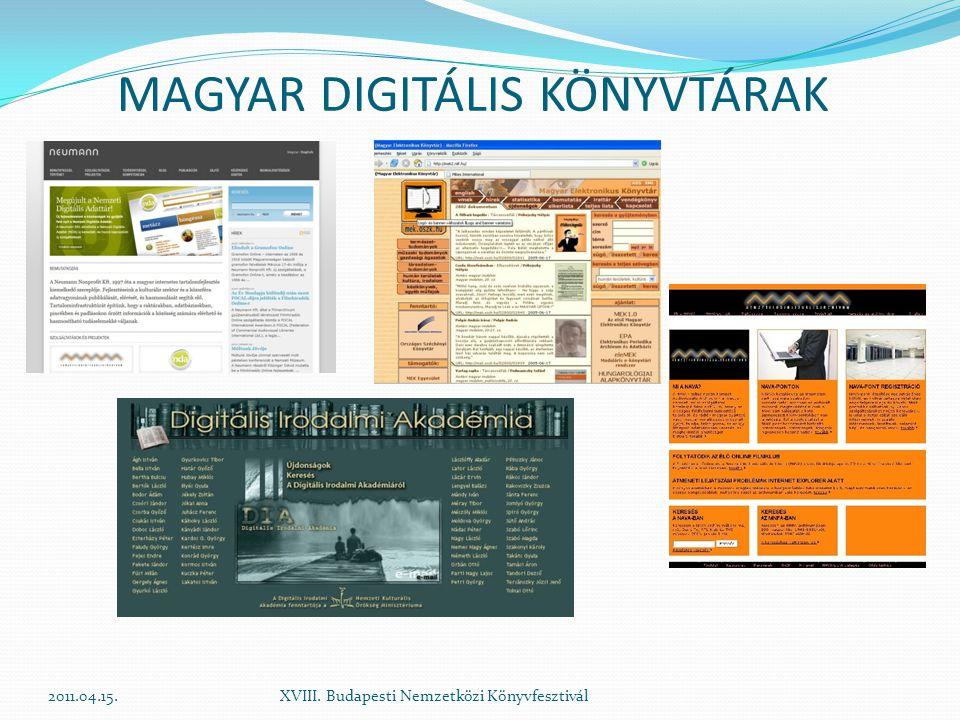 2011.04.15.XVIII. Budapesti Nemzetközi Könyvfesztivál MAGYAR DIGITÁLIS KÖNYVTÁRAK