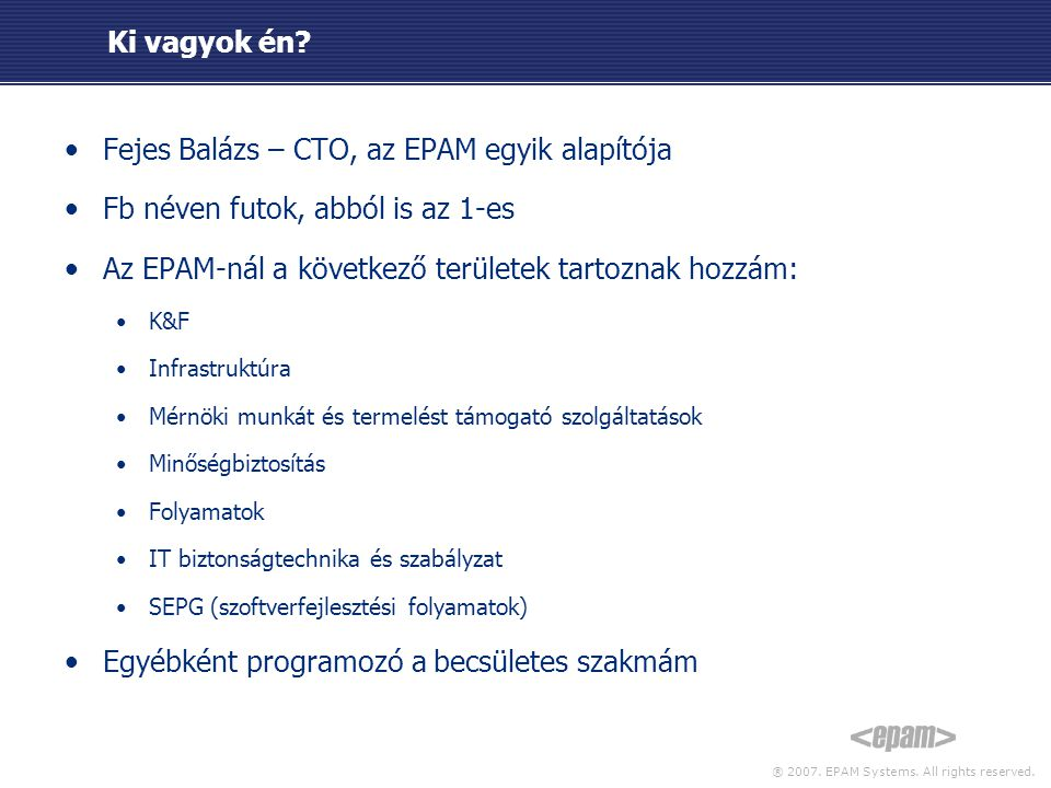 ® 2007. EPAM Systems. All rights reserved. Ki vagyok én.