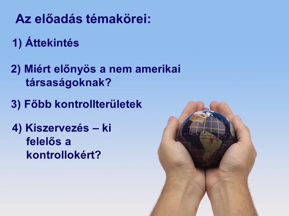 © 2008 Deloitte Zrt.1) Áttekintés 2) Miért előnyös a nem amerikai társaságoknak.