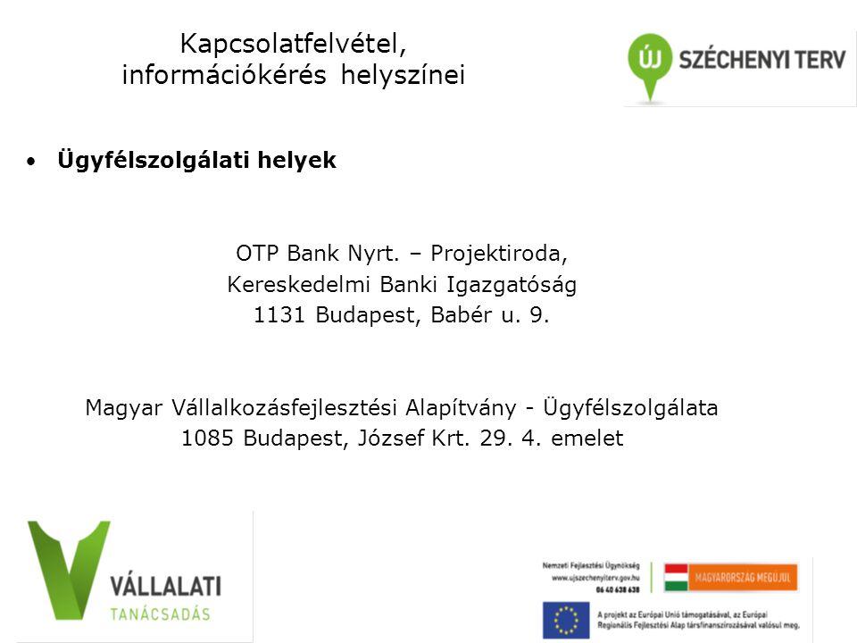 Kapcsolatfelvétel, információkérés helyszínei Ügyfélszolgálati helyek OTP Bank Nyrt. – Projektiroda, Kereskedelmi Banki Igazgatóság 1131 Budapest, Bab