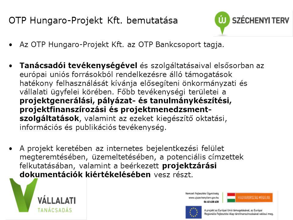 OTP Hungaro-Projekt Kft. bemutatása Az OTP Hungaro-Projekt Kft.