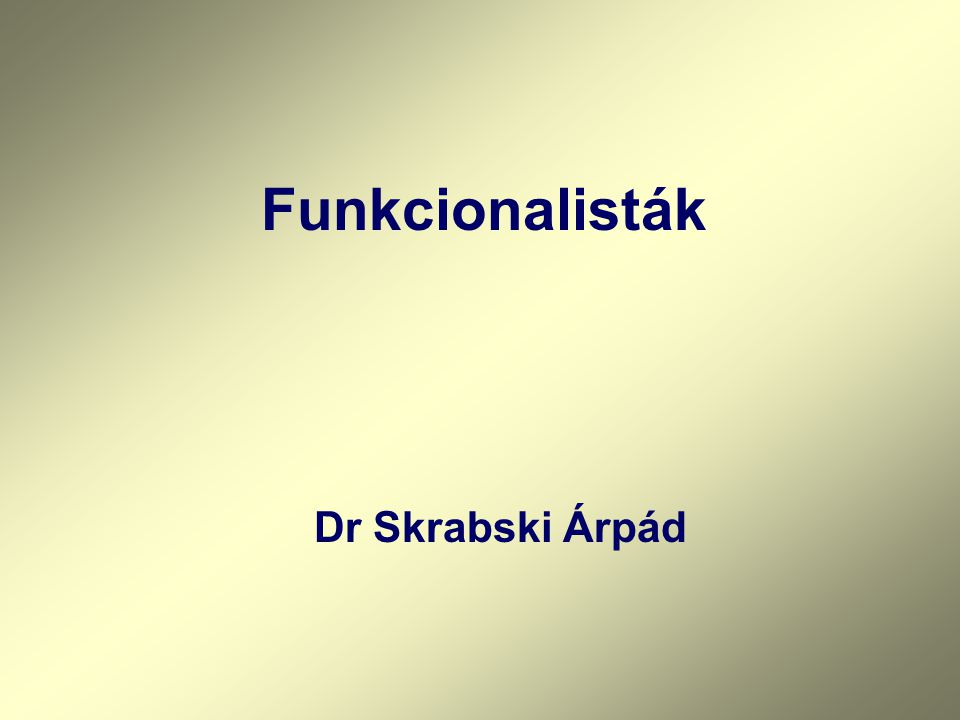 Funkcionalisták Dr Skrabski Árpád