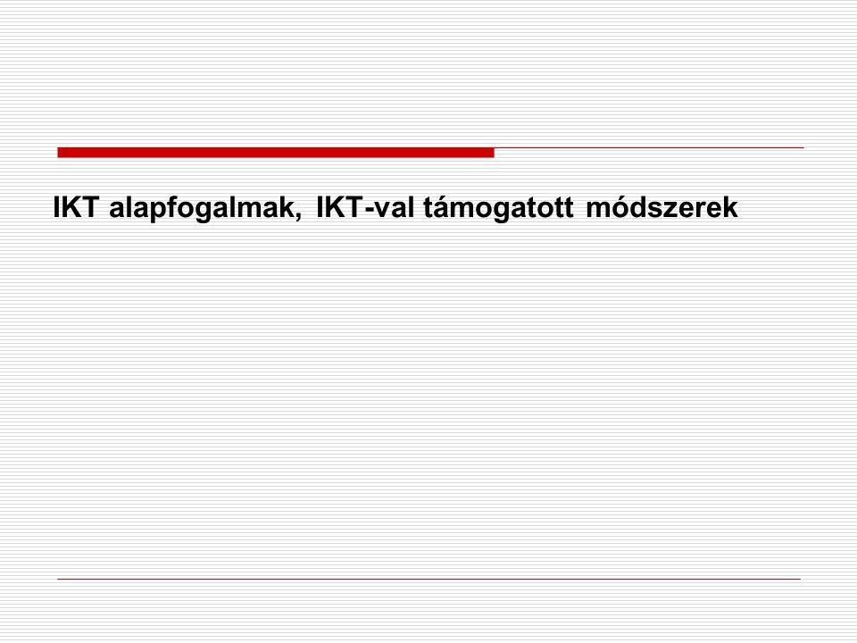 IKT alapfogalmak, IKT-val támogatott módszerek