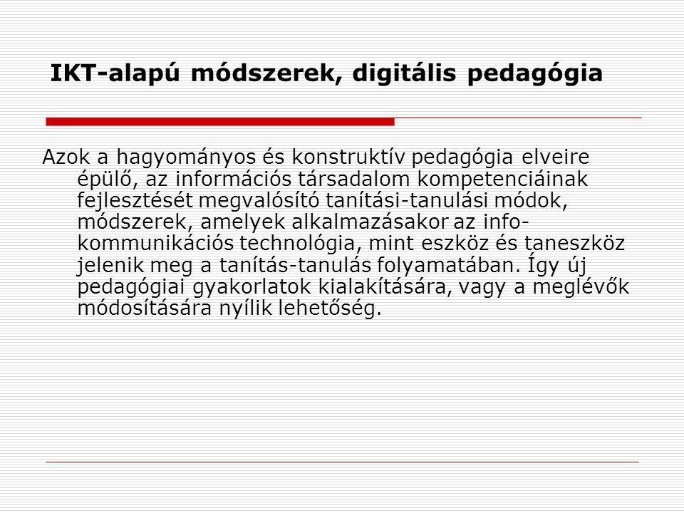 Az IKT-támogatású pedagógiai módszertan 3-as célú kompetenciafejlestése  Tantárgyi ismeretek bővítése, rendszerezése  IKT eszközök készségszintű alkalmazásának fejlesztése  A konstruktív munkaformák alkalmazásával a szociális kompetenciák fejlesztése