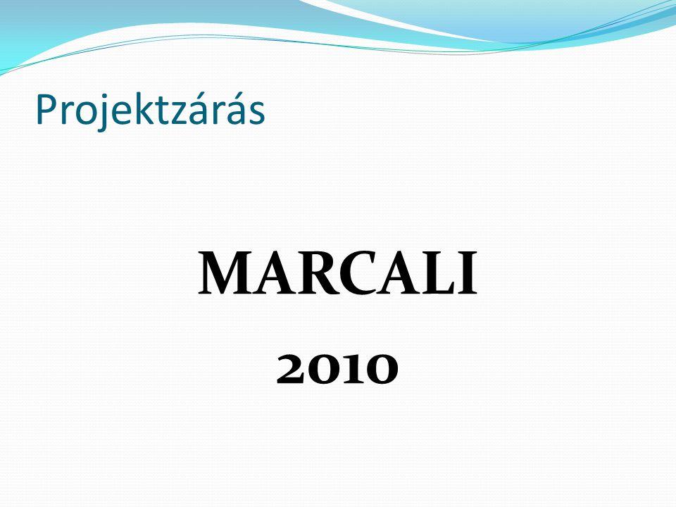 Projektzárás MARCALI 2010