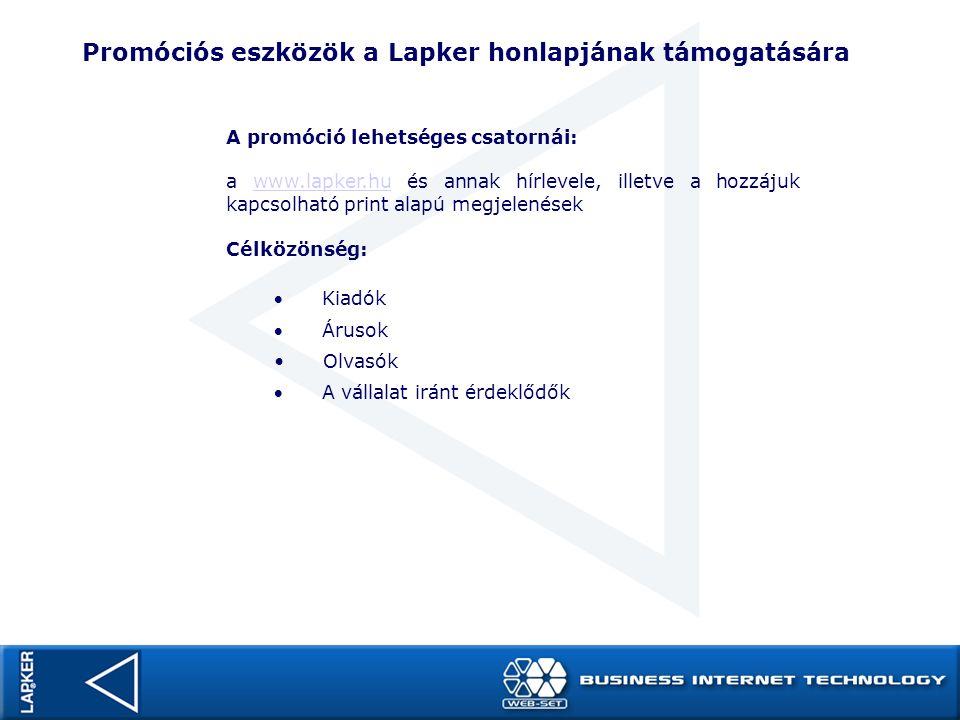Promóciós eszközök a Lapker honlapjának támogatására A promóció lehetséges csatornái: a www.lapker.hu és annak hírlevele, illetve a hozzájuk kapcsolha