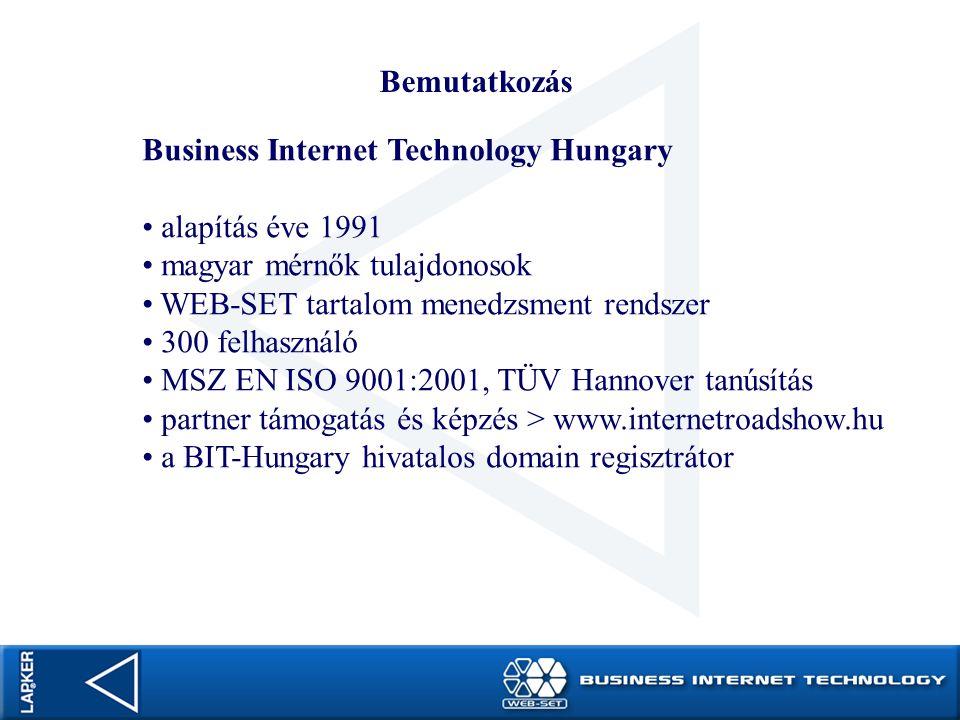 WEB-SET Professional BIT-Hungary a fejlesztő rugalmas és folyamatos fejlesztés 2000 óta 300 felhasználó MSZ EN ISO 9001:2001, TÜV Hannover tanúsítás Önálló frissítés bővítés Korlátlan oldalszám, tárhely 50 e-mail spam- és vírusszűréssel, webmail funkcióval 5 db domain név fenntartása