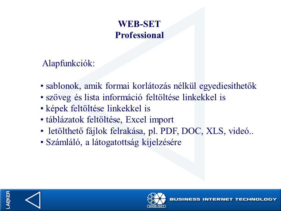 WEB-SET Professional Alapfunkciók: sablonok, amik formai korlátozás nélkül egyediesíthetők szöveg és lista információ feltöltése linkekkel is képek fe